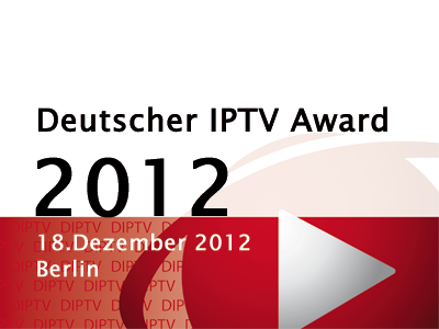 Deutscher IPTV Award 2012 geht an: ScreenPitch, collabFeature, AdmiralCloud, Zapitano und Red Bull Stratos