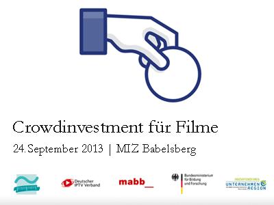Crowdinvesting für Filme, 24.September 2013 14:00 Uhr | MIZBabelsberg