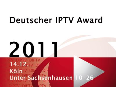 DIPTV Award 2011 und Deutsches IPTV Festival inKöln