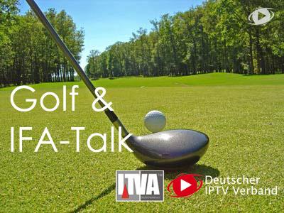 IFA-Berlin Auftakt – Golfen & Talk: Golf im IPTV – gehtdas?