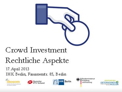 Crowd Investing, Rechtliche Aspekte, 17.April 2013 IHKBerlin